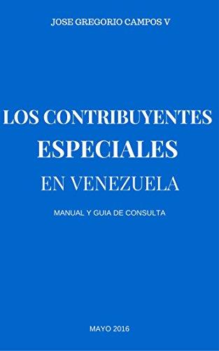El Contribuyente Especial en Venezuela Manual y Guia de consulta: Los sujetos pasivos especiales de