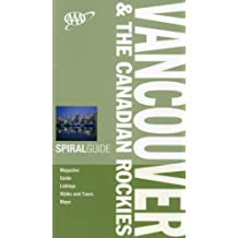 AAA Spiral Guide Vancouver & the Canadian Rockies (AAA Spiral Guides: Vancouver & the Canadian Rockies)