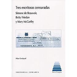 Tres escritoras censuradas. Simone de Beauvoir, Betty Friedan y Mary McCarthy