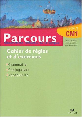 Parcours CM1 Observation réfléchie de la langue : Cahier de règles et d'exercices