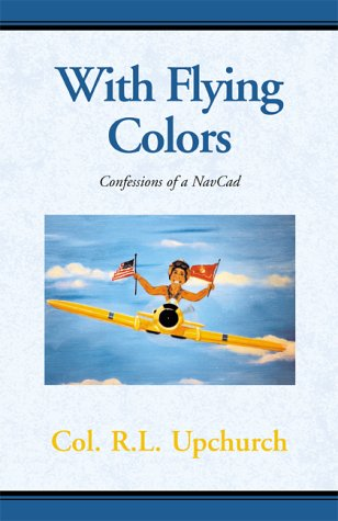 With Flying Colors: Confessions of a Navcad (Monterey Jack)