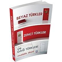 Beyaz Türkler Zenci Türkler Ve Dağ Türkleri