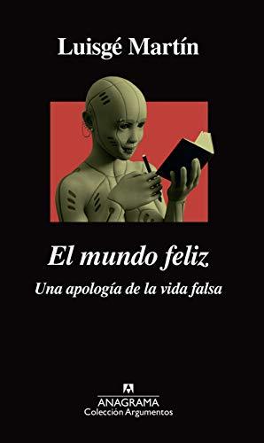 El mundo feliz (ARGUMENTOS nº 524) por Luisgé Martín