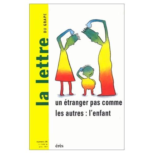 LA LETTRE DU GRAPE NUMERO 25 OCTOBRE 1996 : UN ETRANGER PAS COMME LES AUTRES : L'ENFANT
