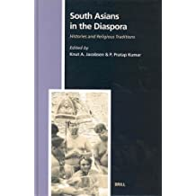 South Asians in the Diaspora: Histories and Religious Traditions (Numen Book Series)