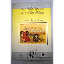 Espacios femeninos en el Madrid medieval, los