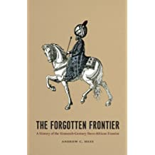 The Forgotten Frontier: A History of the Sixteenth-Century Ibero-African Frontier (Publications of the Center for Middle Eastern Studies)