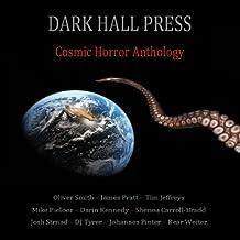 Dark Hall Press Cosmic Horror Anthology