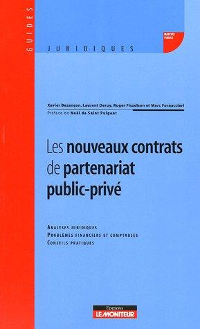 Les nouveaux contrats de partenariat public-privé par Xavier Bezançon, Laurent Deruy, Roger Fiszelson, Marc Fornacciari