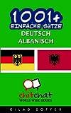 1001+ Einfache Sätze Deutsch - Albanisch