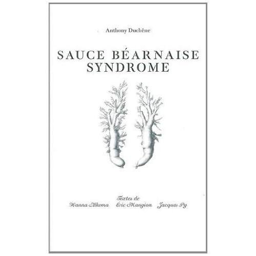 Sauce béarnaise syndrome de Anthony Duchêne (21 octobre 2013) Relié