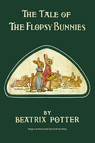 The Tale of the Flopsy Bunnies (Remastered Children's Classics Book 1) (English Edition)