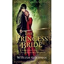 "By Goldman, William ( Author ) [ The Princess Bride: S. Morgenstern's Classic Tale of True Love and High Adventure; The Good Parts"" Version"" By Oct-2007 Paperback"
