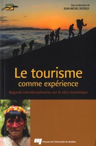Le tourisme comme expérience : Regards interdisciplinaires sur le vécu touristique par Jean-Michel Decroly, Collectif