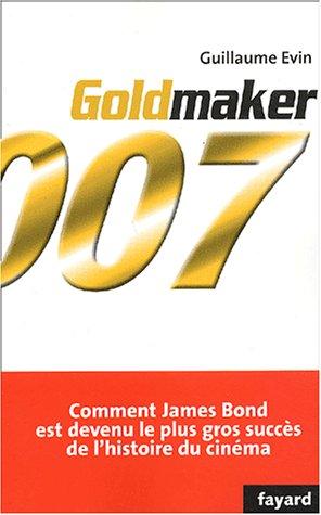 Goldmaker : Comment James Bond est devenu le plus gros succès de l'histoire du cinéma