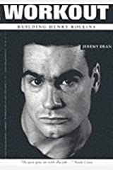 Workout: Building Henry Rollins (Dunce Directive Music Biography S.) Paperback