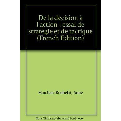 De la décision à l'action : essai de stratégie et de tactique