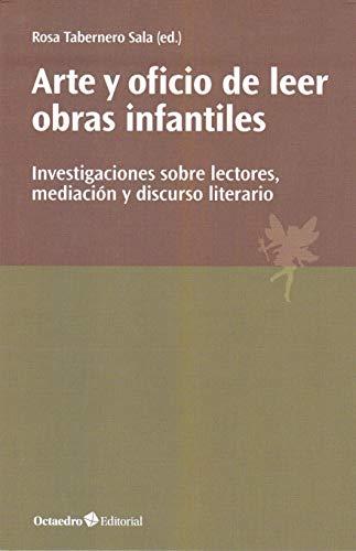 Arte y oficio de leer obras infantiles. Investigaciones sobre lectores, mediación y...