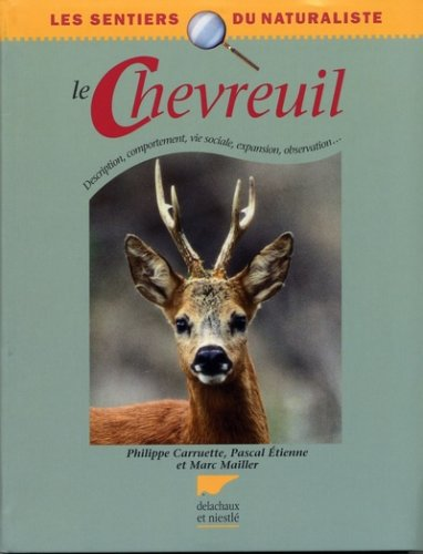Le Chevreuil : Description, comportement, vie sociale, expansion, observation...