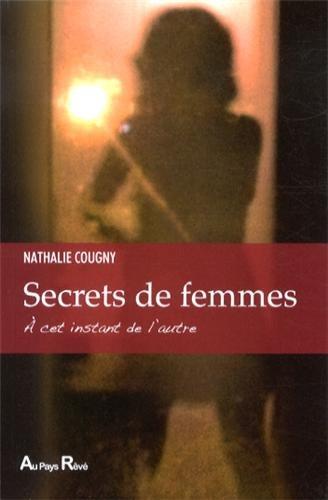 Secrets de femmes ! A cet instant de l'autre