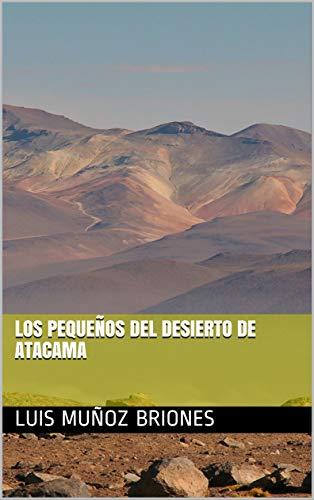 Los pequeños del Desierto de Atacama por Luis Muñoz Briones