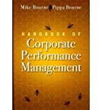 [(Handbook of Corporate Performance Management )] [Author: Mike Bourne] [Nov-2011]
