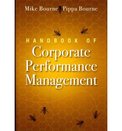 [(Handbook of Corporate Performance Management )] [Author: Mike Bourne] [Nov-2011]