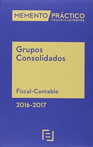 Memento Práctico Grupos Consolidados 2016-2017: Fiscal-Contable