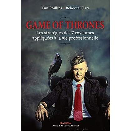 Game of Thrones - Les stratégies des 7 royaumes appliquées à la vie professionnelle