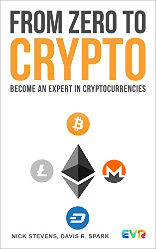 From Zero to Crypto: Become an expert in Cryptocurrencies (English Edition)