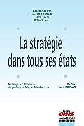 La stratégie dans tous ses états: Mélanges en l'honneur du professeur Michel Marchesnay (Gestion en Liberté)