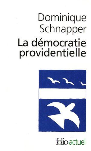 La dmocratie providentielle: Essai sur l'galit contemporaine