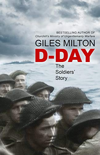 D-Day: The Soldiers' Story (English Edition) por Giles Milton