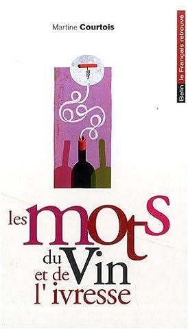 Les mots du vin et de l'ivresse