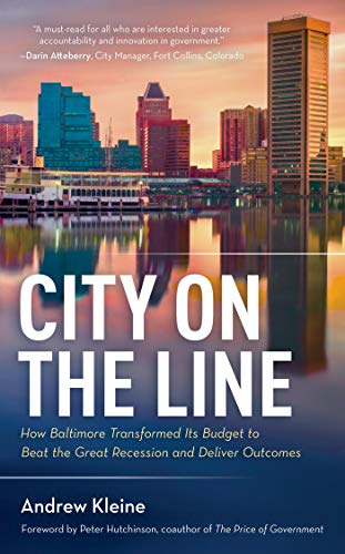 City on the Line: How Baltimore Transformed Its Budget to Beat the Great Recession and Deliver Outcomes (English Edition)