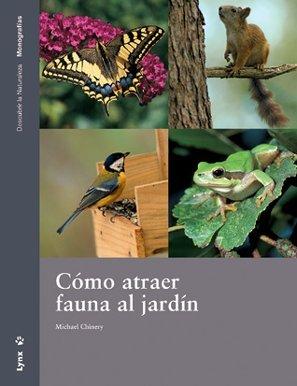 Cómo atraer fauna al Jardín (Descubrir la Naturaleza)