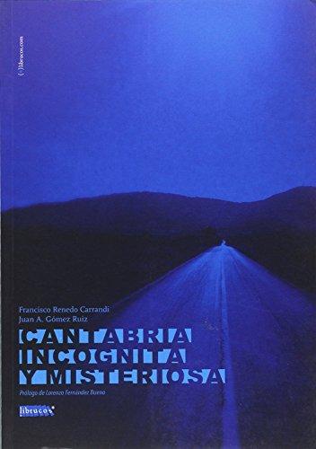 CANTABRIA INCÓGNITA Y MISTERIOSA por FRANCISCO RENEDO CARRANDI