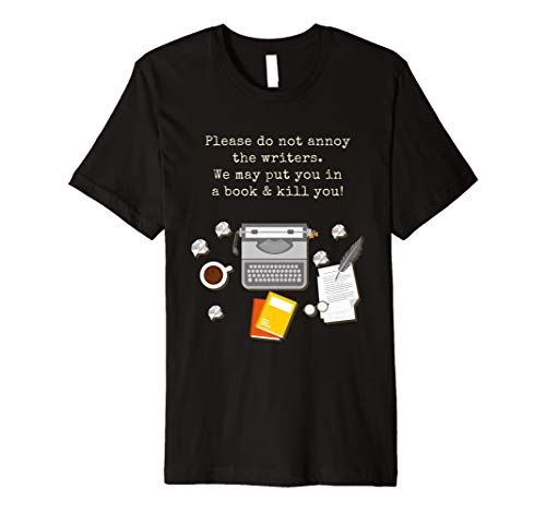 Please Do Not Annoy The Writers T shirt | Gift for Writers