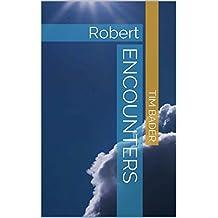 Encounters: Robert