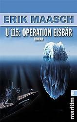 U 115: Operation Eisbär (Ein Arne-Thomsen-Roman, Band 6)