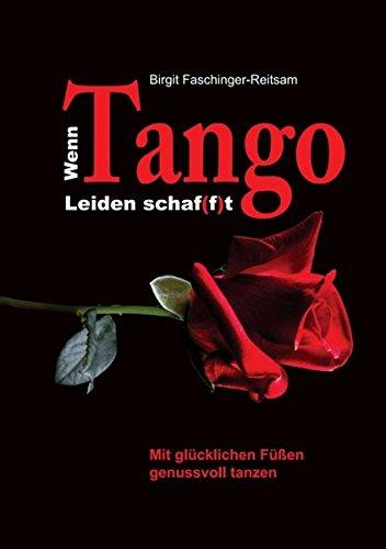 Wenn Tango Leiden schaf(f)t: Mit glücklichen Füßen genussvoll tanzen