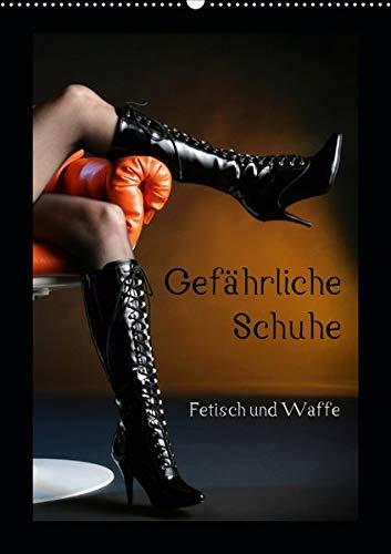 Gefährliche Schuhe - Fetisch und Waffe (Wandkalender 2020 DIN A2 hoch): Mörderische High Heels und Pumps aufregend sinnlich fotografiert, mehr als nur ... 14 Seiten ) (CALVENDO Hobbys)
