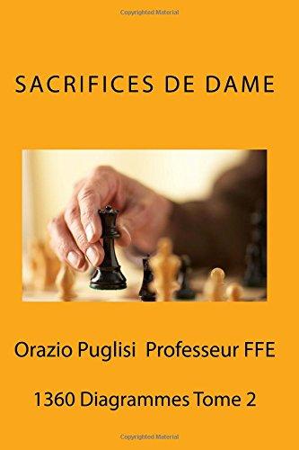 Sacrifices de Dame Tome 2: 1360 Diagrammes sur les Sacrifices de Dame par Orazio Puglisi