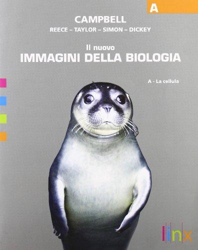 Il nuovo immagini della biologia. Vol. A: La cellula. Per le Scuole superiori. Con espansione online