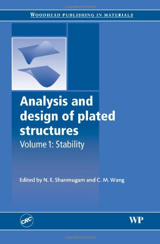 1: Analysis and Design of Plated Structures: Stability (Woodhead Publishing Series in Civil and Structural Engineering)