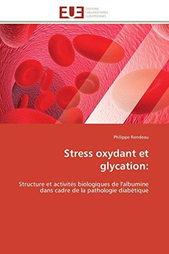 Stress oxydant et glycation:: Structure et activités biologiques de l'albumine dans cadre de la pathologie diabétique (Omn.Univ.Europ.)