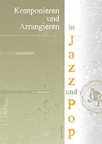 Arrangieren und Komponieren in Jazz und Pop