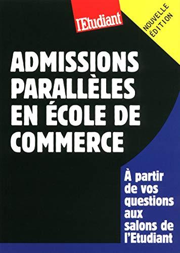 LE GUIDE DES ADMISSIONS PARALLELES EN ECOLE DE COMMERCE