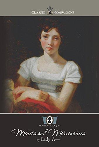 Merits and Mercenaries: (The Bath Novels of Lady A~, Book 1) (English...