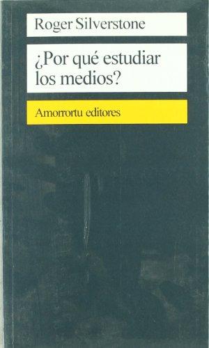 ¿Por qué estudiar los medios? (Comunicación, cultura y medios) por Roger Silverstone